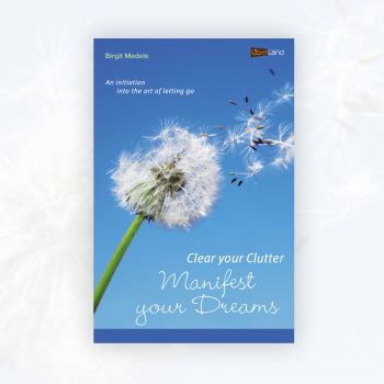 Birgit Medele: Clear your Clutter, Manifest your Dreams
