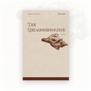 Matthias Brandl: Die Gedankenmusik