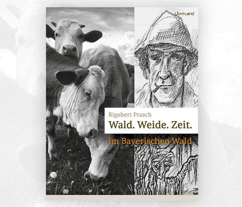 Rigobert Prasch: Wald. Weide. Zeit.